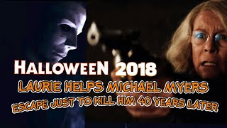 HALLOWEEN 2018 THEORY LAURIE HELP MICHAEL MYERS ESCAPE JUST TO KILL 40 YEARS LATER.
