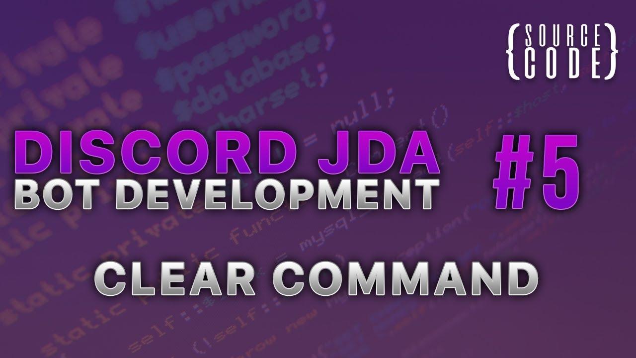 Discord JDA Bot Development - Clear Command, More JDA Utils - Episode 5