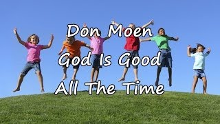 Don Moen - God Is Good All The Time [with lyrics]
