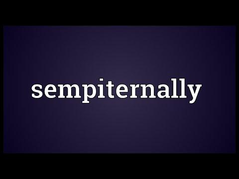 Sempiternally Meaning