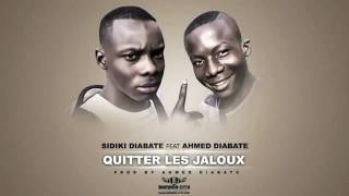 vuclip SIDIKI DIABATE Feat  AHMED DIABATE   QUITTER LES JALOUX