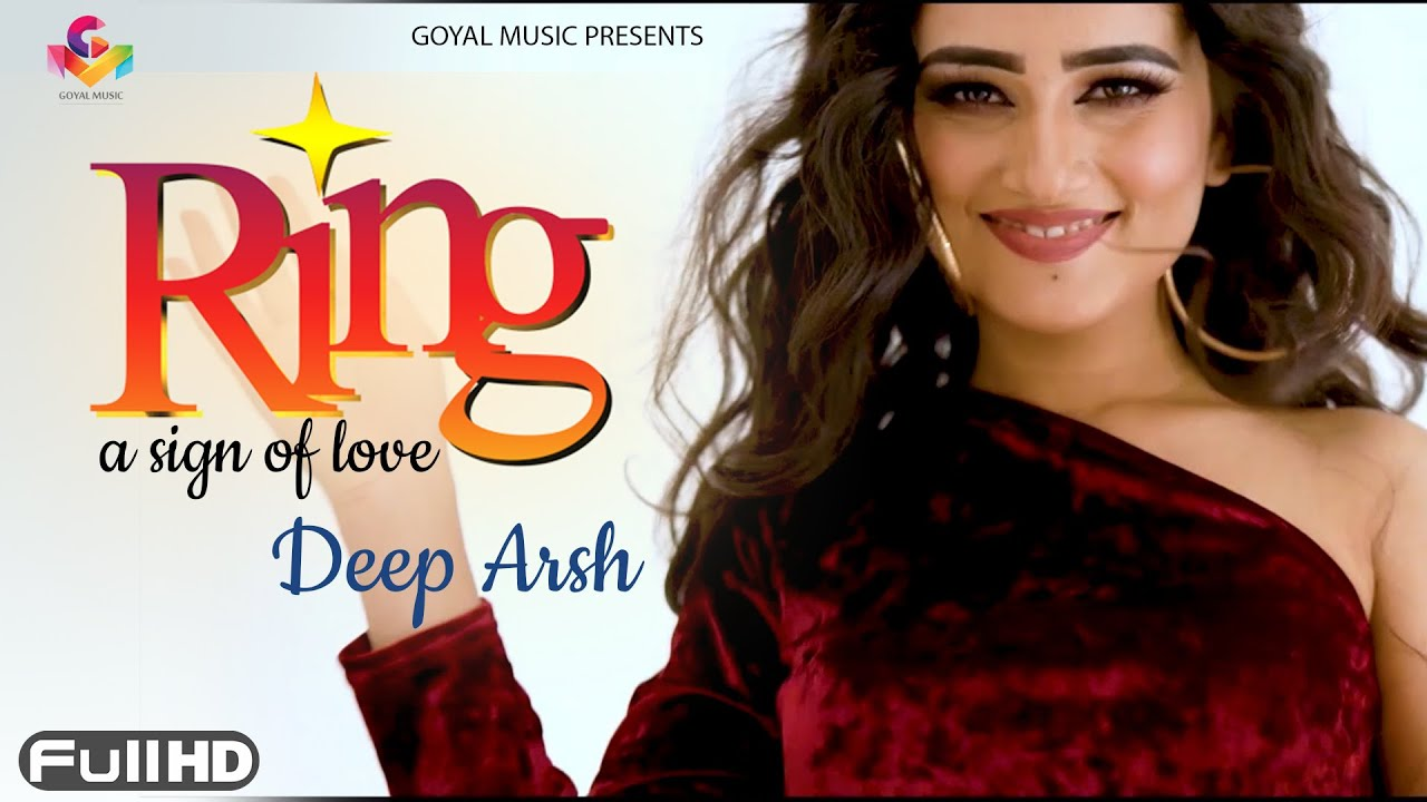 New Punjabi Song 2021 | Ring a Sign of Love | Deep Arsh | Goyal Music | Latest Punjabi Songs 2021