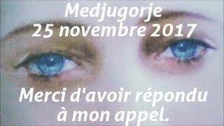 Message de la Vierge de Medjugorje du 25 novembre 2017