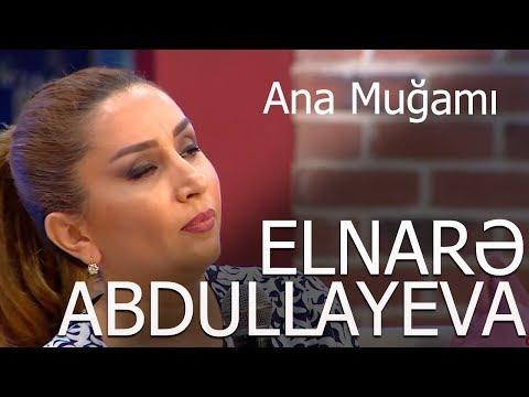 Elnarə  Abdullayeva Ana Muğamı  Super İfa 2017
