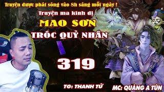 Mao Sơn Tróc Quỷ Nhân [ Tập 319 ] Ngắm Thân Thể Bích Thanh - Truyện ma pháp sư - Quàng A Tũn