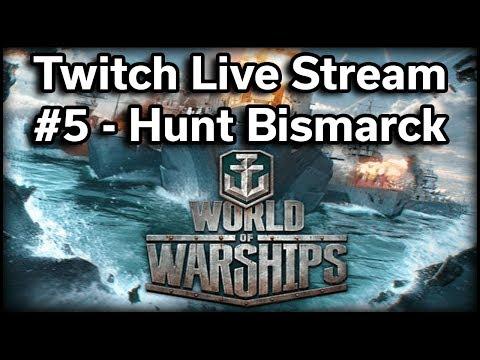 World of Warships - Hunt the Bismarck - Live Stream #5