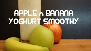 Apple & Banana Yoghurt Smoothy Recipe - Smoothie
