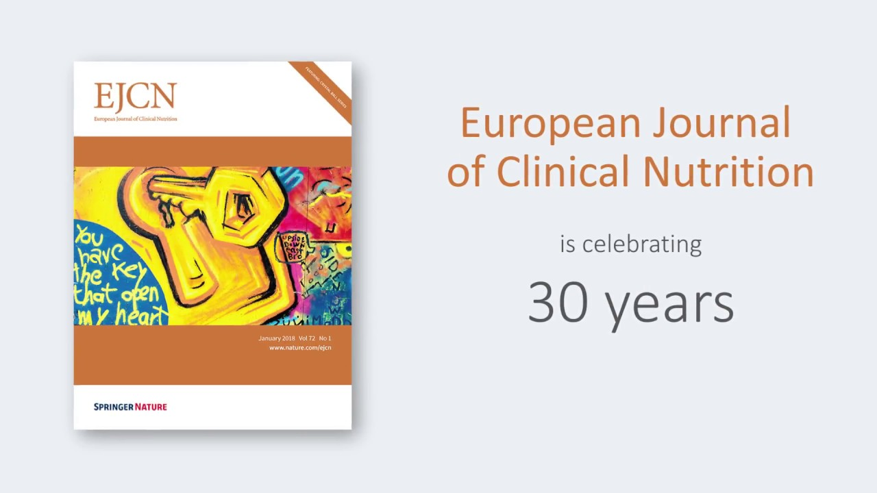 Journal Of Clinical The European Journal Of Clinical Nutrition Celebrates 30 Years