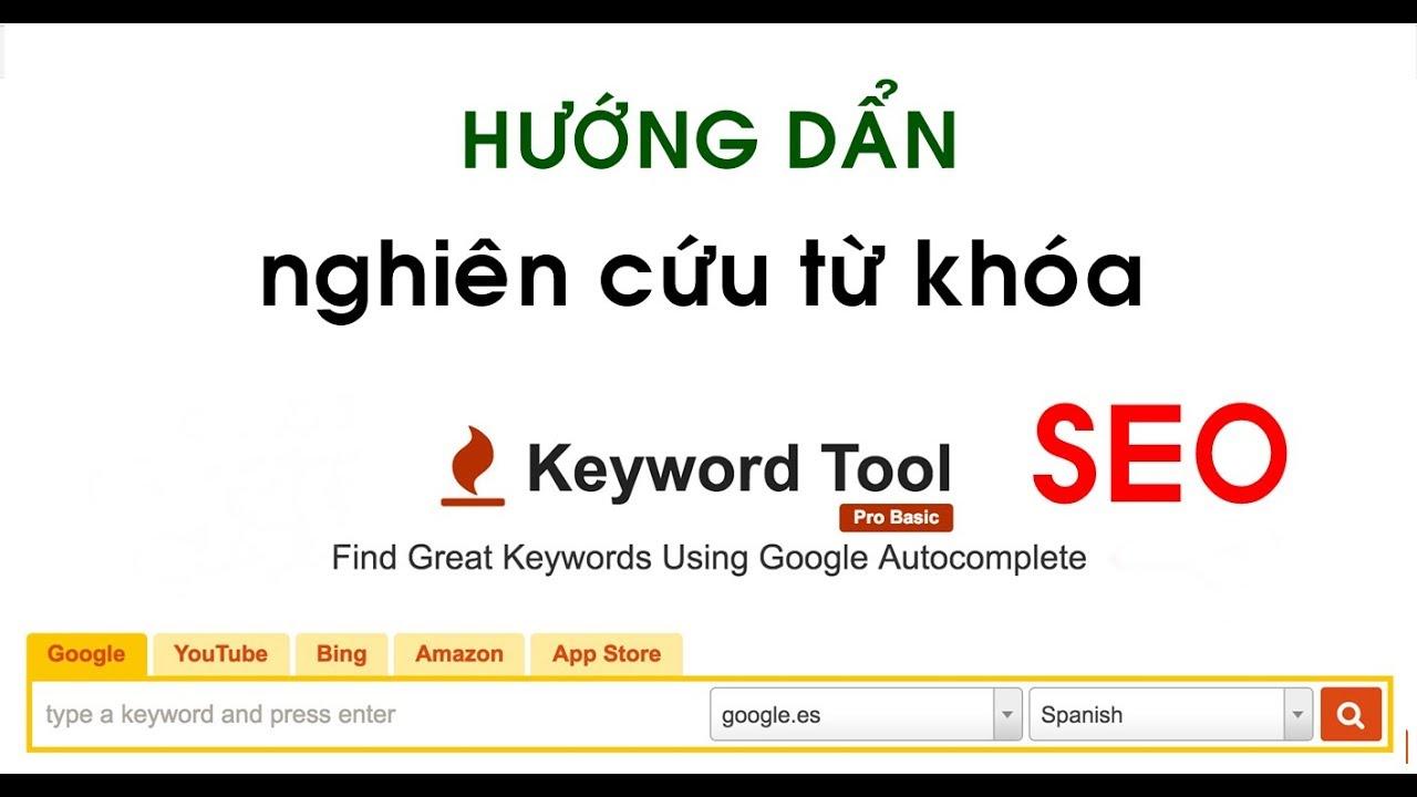Hướng dẩn nghiên cứu từ khóa SEO bằng keywordtool tool 2019