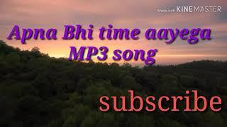 Apna time aayega MP3 song