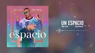 Baby Lores X Jacob Forever Un Espacio Audio.mp3
