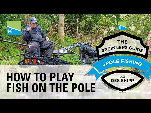 How To Play Fish Using The Pole | The Beginners Guide To Pole Fishing With Des Shipp