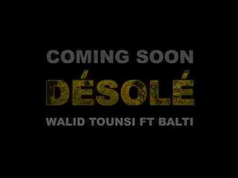 Balti ft Walid Tounsi - Désolé Trailer..جديد بلطي و وليد التونسي 2017