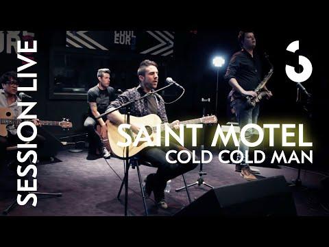 Saint Motel - Cold Cold Man - Session Live