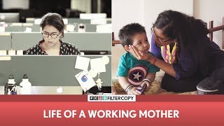 FilterCopy | Life Of A Working Mother | Mother