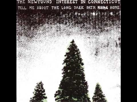 The Newfound Interest in Connecticut ~ Tell Me About the Long Dark Path Home (2005) [full album]