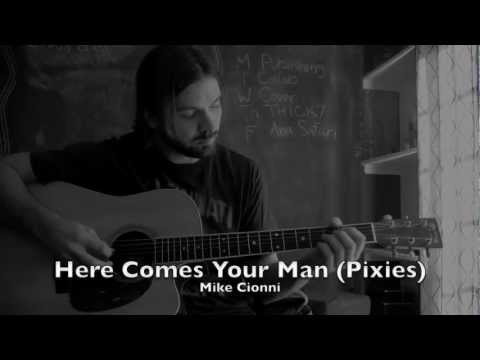 Here Comes Your Man (Pixies Cover)