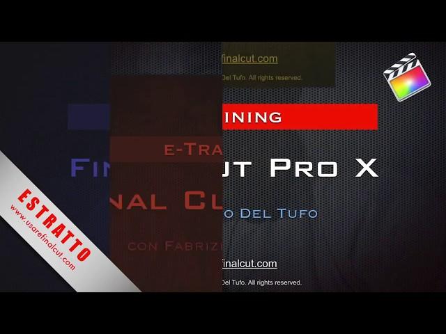 FCPX 10.2 - L02 - PRIMI PASSI IN FINAL CUT PRO X.