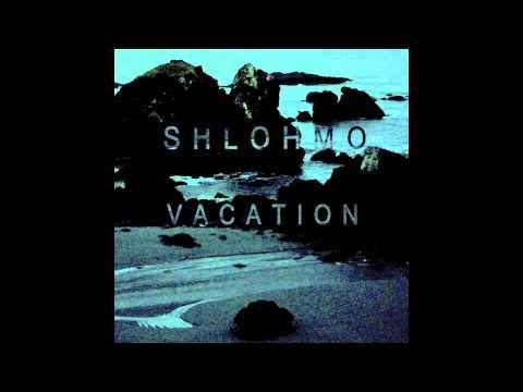 Shlohmo - Vacation - EP - 01 The Way U Do