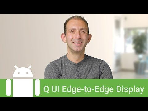 Android Q - Edge to Edge Apps