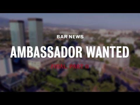 Bar News. Ambassador wanted (Kazakhstan). Final, part 2
