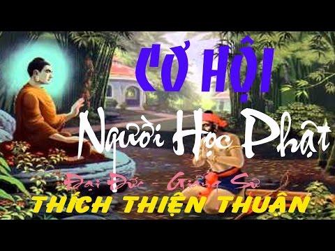 Thich Thien Thuan 2015 - Cơ Hội Của Người Học Phật (Thuyet Phap Chùa Thiền Tôn)