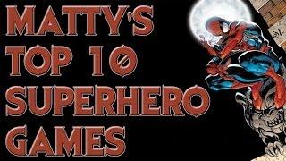 Matty's Top 10 Superhero Games Of All Time!
