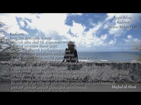 Ezgin Kılıç -Kadınım Şiiri  Mehmet Işık 