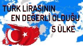 Türk Lirası'nın En Değerli Olduğu 5 Ülke