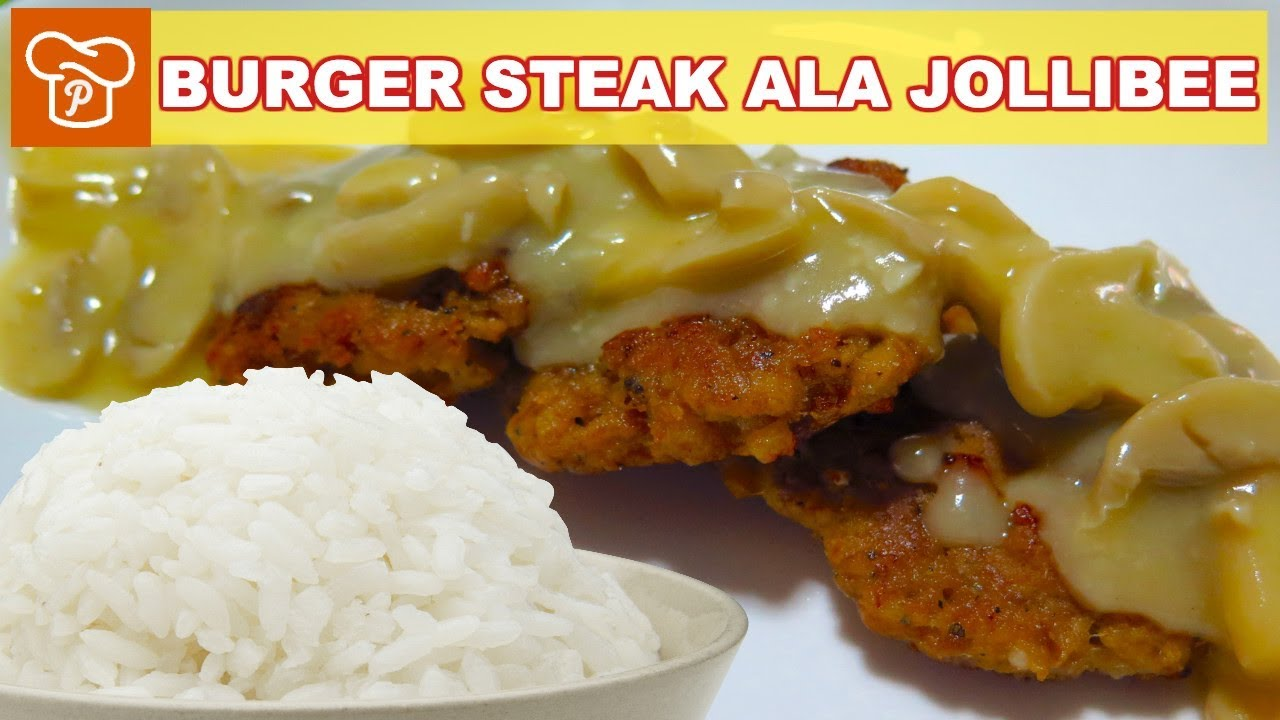 How To Cook Jollibee Style Burger Steak With Mushroom Gravy Panlasang Pinoy Easy Recipes