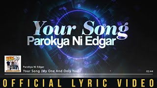 Parokya ni Edgar - Your Song (My One and Only You) (Official Lyric Video)