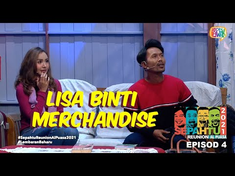 Download Sepahtu Reunion Al Puasa 2021 ep 4 - Lisa Binti Merchandise