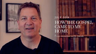 How the Gospel arrived to my home