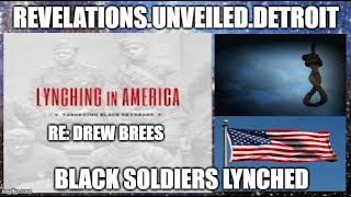 RE: DREW BREES...Lynched AMERICAN Veterans