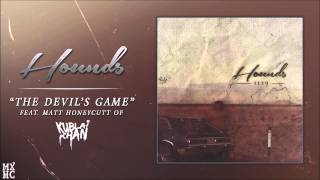 "HOUNDS - ""The Devil's Game"" (Feat. Matt Honeycutt of Kublai Khan)"