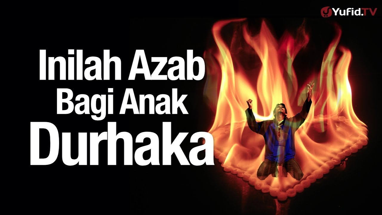 Ceramah Agama Inilah Azab Bagi Anak Yang Durhaka Ustadz Sufyan