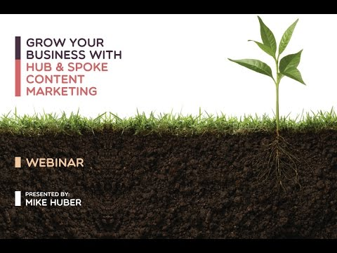 Grow Your Business with Hub & Spoke Content Marketing