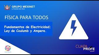 Fundamentos de Electricidad; Ley de Coulumb y Ampere. | CuapaProfe