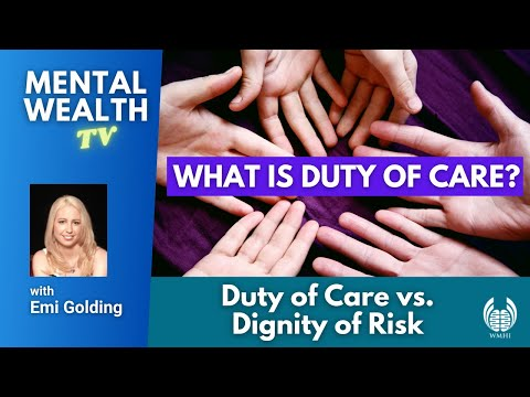What Is Duty Of Care? Duty Of Care Vs Dignity Of Risk