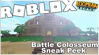 SNEAK PEEK OF THE NEW BATTLE COLOSSEUM COMING TO LOOMIAN LEGACY! [ROBLOX]