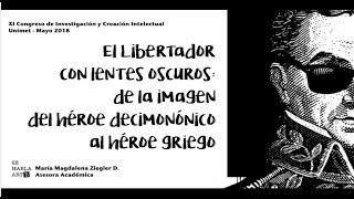 El Libertador con lentes oscuros: de la imagen del héroe decimonónico al héroe griego