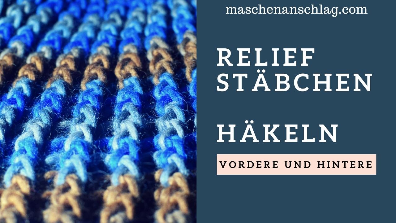 Reliefstäbchen Häkeln Vordere Und Hintere Anleitung Anfänger