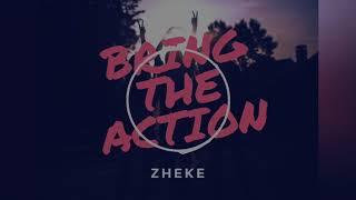 ZHEKE - Bring the Action