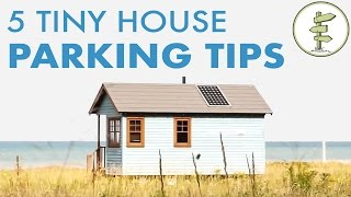 How To Find Parking For A Tiny House? - 5 Useful Tips!