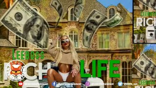 LeeBoss - Rich Life [Rich Life Riddim] March 2020