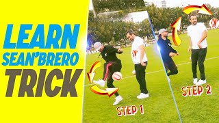"HOW TO DO THIS CRAZY SKILL ""SÉAN'BRERO"" #TUTORIAL"