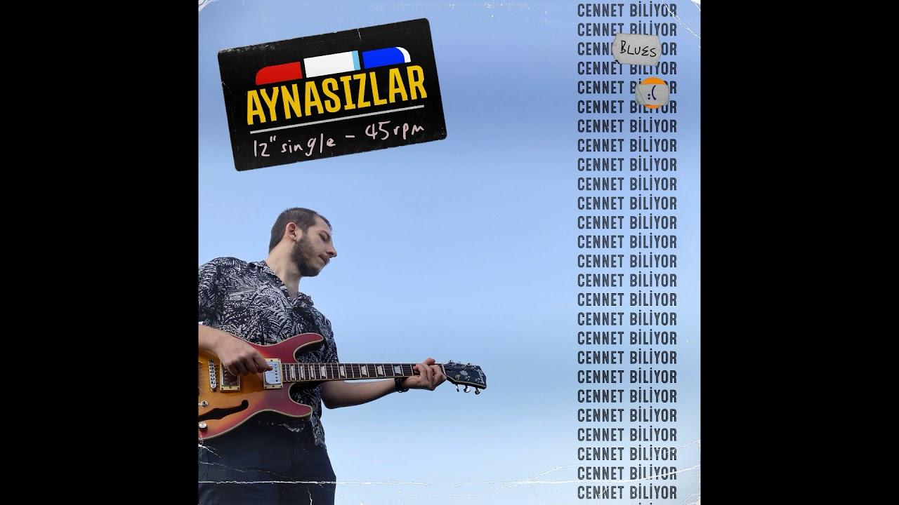 AYNASIZLAR - Cennet Biliyor (Official Audio)