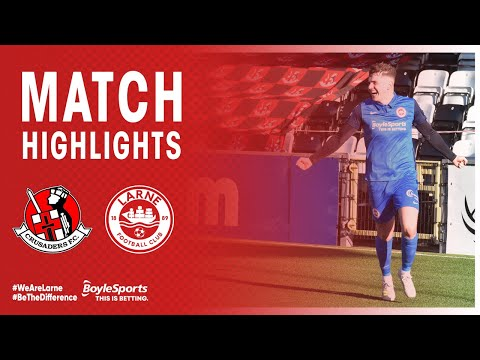 Crusaders Larne Goals And Highlights