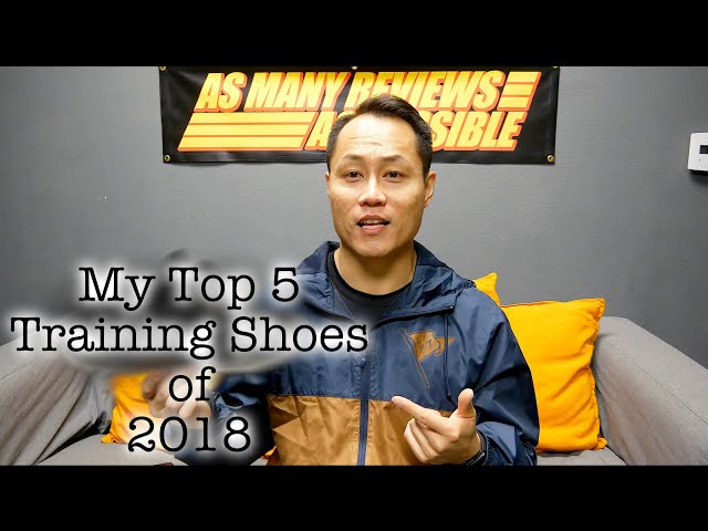 My TOP 5 Training Shoes of 2018 |As Many Reviews As Possible