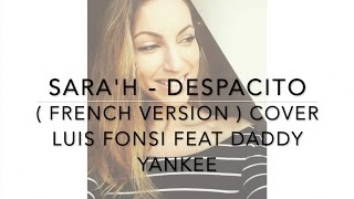 DESPACITO ( FRENCH VERSION ) LUIS FONSI FT. DADDY YANKEE ( SARA'H COVER ) thumbnail